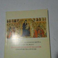 Libros de segunda mano: SOLEMNE CONCELEBRAZIONE EUCARÍSTICA IN ONORE DEL BEATO JOSÉ MARÍA ESCRIVÁ DE BALAGUER - OPUS DEI. Lote 98579163