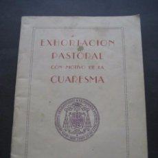 Libros de segunda mano: EXHORTACION PASTORAL CON MOTIVO DE LA CUARESMA 1949. Lote 98581363