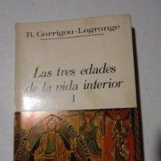 Libros de segunda mano: LAS TRES EDADES DE LA VIDA INTERIOR TOMO I - R. GARRIGOU LAGRANGE - EDICIONES PALABRA - 1975. Lote 98656527