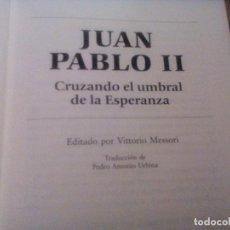 Libros de segunda mano: JUAN PABLO II . CRUZANDO EL UMBRAL DE LA ESPERANZA. CÍRCULO DE LECTORES. Lote 98724155