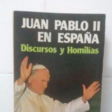 Libros de segunda mano: JUAN PABLO II EN ESPAÑA, DISCURSOS Y HOMILIÍAS – EDICIONES PAULÍNAS. Lote 98724303