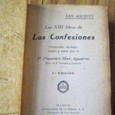 Libros de segunda mano: LAS CONFESIONES DE SAN AGUSTÍN - LOS XIII LIBROS DE LAS CONFESIONES 1940. Lote 98724843