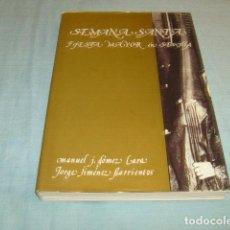 Libros de segunda mano: SEMANA SANTA , FIESTA MAYOR EN SEVILLA . MANUEL J. GOMEZ / JORGE JIMENEZ. Lote 98798251