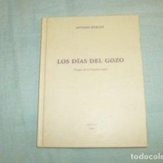 Libros de segunda mano: LOS DIAS DEL GOZO , ANTONIO BURGOS + DVD. Lote 98802355