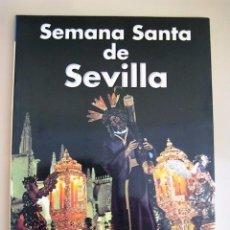 Libros de segunda mano: SEMANA SANTA DE SEVILLA. Lote 98875191