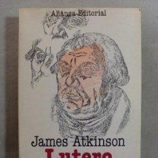 Libros de segunda mano: LUTERO Y EL NACIMIENTO DEL PROTESTANTISMO / JAMES ATKINSON / 1980. Lote 98902087