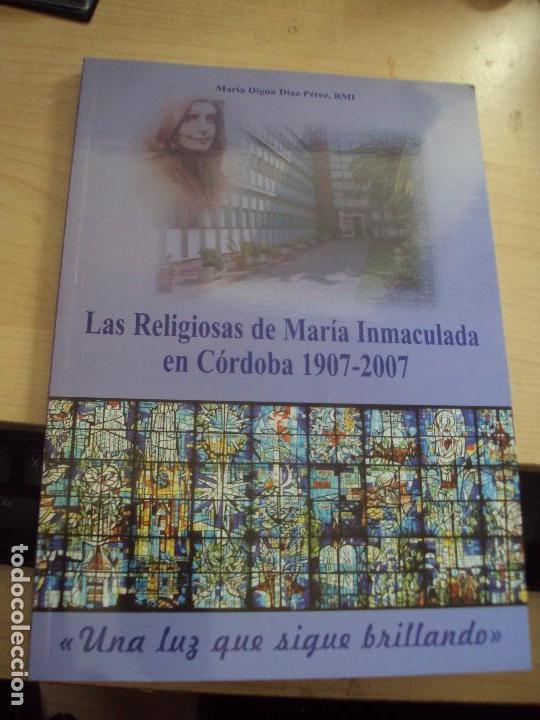LAS RELIGIOSAS DE MARIA INMACULADA DE CORDOBA 1907-2007 DE MARIA DIGNA DIAZ PEREZ RMI (Libros de Segunda Mano - Religión)