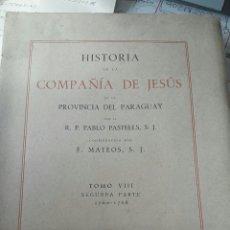 Libros de segunda mano: Hª DE LA COMPAÑÍA DE JESUS EN LA PROV. DE PARAGUAY VIII 2ª PARTE (PASTELLS) 1946 SIN USAR. Lote 99273014