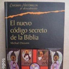 Libros de segunda mano: EL NUEVO CODIGO SECRETO DE LA BIBLIA - MICHAEL DROSNIN. Lote 99401643