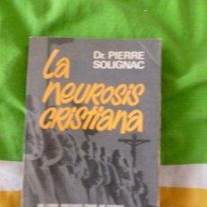 Libri di seconda mano: LA NEUROSIS CRISTIANA DR. PIERRE SOLIGNAC EDITORIAL: BRUGUERA (1976) 222PP. Lote 99476523