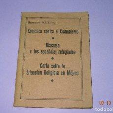 Libros de segunda mano: DOCUMENTOS DE S.S. PÍO XI. ENCÍCLICA CONTRA EL COMUNISMO AÑO 1937 DISCURSO A LA ESPAÑOLES REFUGIADOS. Lote 101543724