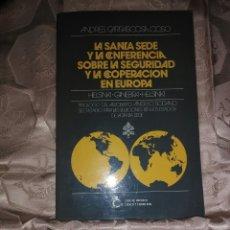 Libros de segunda mano: LA SANTA SEDE Y LA CONFERENCIA SOBRE LA SEGURIDAD... A. CARRASCOSA. 1990.. Lote 99565114
