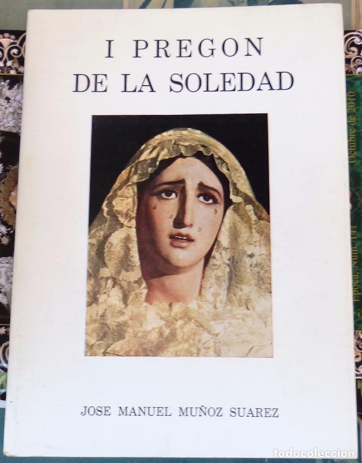 SEMANA SANTA SEVILLA, 1981, I PREGON DE LA SOLEDAD, JOSE MANUEL MUÑOZ SUAREZ,25 PAGINAS (Libros de Segunda Mano - Religión)
