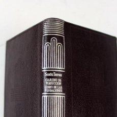 Libros de segunda mano: L-3683. SANTA TERESA DE JESUS. CAMINO DE PERFECCION/LIBRO DE LAS FUNDACIONES. AGUILAR. 1964.. Lote 99736779