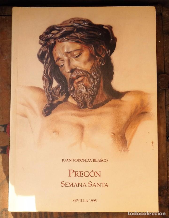 SEMANA SANTA DE SEVILLA,1995, PREGON PRONUNCIADO POR FRANCISCO JUAN FORONDA BLASCO,116 PAGINAS (Libros de Segunda Mano - Religión)