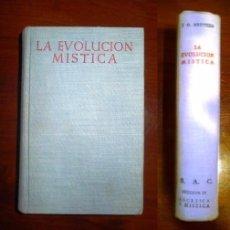 Libros de segunda mano: ARINTERO, JUAN G. LA EVOLUCIÓN MÍSTICA EN EL DESENVOLVIMIENTO Y VITALIDAD DE LA IGLESIA. Lote 99935299