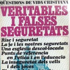 Libros de segunda mano: VESIV LIBRO QUESTION DE VIDA CRISTIANA Nº65 VERITABLES I FALSES SEGURETATS. Lote 100148411