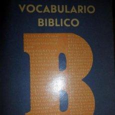 Libros de segunda mano: VOCABULARIO BÍBLICO PARA COMPRENDER LA BIBLIA, 486 VOCABLOS, ED. PAULINAS. Lote 100164811