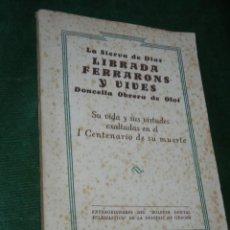 Libros de segunda mano: OLOT. LIBRADA FERRARONS Y VIVES. DONCELLA OBRERA DE OLOT - I CENTENARIO DE SU MUERTE 1942.. Lote 100203695