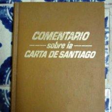 Libros de segunda mano: COMENTARIO SOBRE LA CARTA DE SANTIAGO. 1979. Lote 100214459