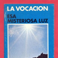 Libros de segunda mano: LA VOCACIÓN ESA MISTERIOSA LUZ POR LAMBERTO DE ECHEVERRÍA - 6 CUADERNOS BAC - 32 PÁGS. 1978 LIV127. Lote 100498239