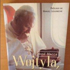 Libros de segunda mano: WOJTYLA, DE LA A A LA Z (JOSE MACCA) PLANETA. Lote 100511563