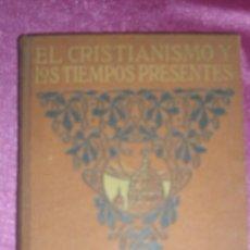 Libros de segunda mano: EL CRISTIANISMO Y LOS TIEMPOS PRESENTES. TOMO III LOS DOGMAS DEL CREDO.. Lote 100511819