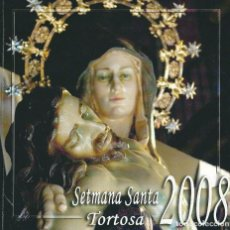 Libros de segunda mano: SEMANA SANTA TORTOSA 2008. Lote 100523735