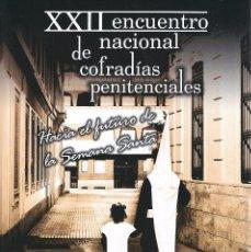 Libros de segunda mano - SEMANA SANTA. REVISTA DEL XXII ENCUENTRO NACIONAL DE COFRADÍAS EN CIUDAD REAL 2009 - 100709247