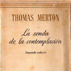 Libros de segunda mano: THOMAS MERTON : LA SENDA DE LA CONTEMPLACIÓN (RIALP, 1958). Lote 100760591