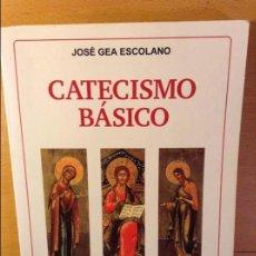 Libros de segunda mano: CATECISMO BASICO (JOSE GEA ESCOLANO). Lote 101028763
