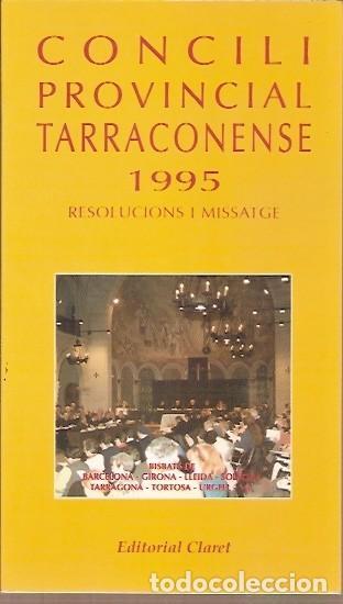 CONCILI PROVINCIAL TARRACONENSE 1995 RESOLUCIONS I MISSATGE EDITORIAL CLARET (Libros de Segunda Mano - Religión)
