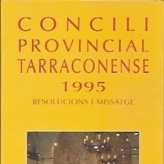 Libros de segunda mano: CONCILI PROVINCIAL TARRACONENSE 1995 RESOLUCIONS I MISSATGE EDITORIAL CLARET. Lote 101049655