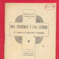 Libros de segunda mano: DOS SENDEROS Y UNA CUMBRE - D. CIPRIANO Y D. VICTOR MARIA ORMAZABAL 77 PÁGINAS AÑO 1947 LIV164. Lote 101054099