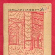Libros de segunda mano: FUEGO DE CRUZADO ESTAMPAS DE SACERDOCIO DEL MAESTRO JUAN DE ÁVILA - 95 PÁGS. AÑO 1947 LIV1947R. Lote 101055747