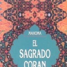Libros de segunda mano: EL SAGRADO CORÁN. MAHOMA. Lote 101297331