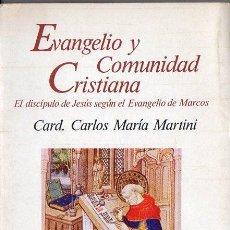 Libros de segunda mano: CARLOS MARÍA MARTINI : EVANGELIO Y COMUNIDAD CRISTIANA (PAULINAS, 1986). Lote 192340576