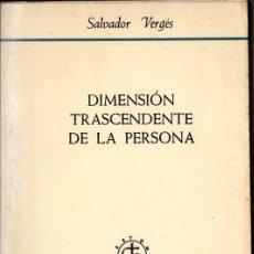 Libros de segunda mano: SALVADOR VERGÉS : DIMENSIÓN TRASCENDENTE DE LA PERSONA (HERDER, 1978). Lote 101396799