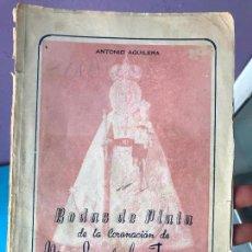 Libros de segunda mano: BODAS DE PLATA DE LA CORONACION DE NUESTRA SEÑORA DE LA FUENSANTA - BOSQUEJO HISTORICO - ANTONIO. Lote 101494939