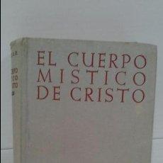Libros de segunda mano: EL CUERPO MISTICO DE CRISTO. Lote 101746999