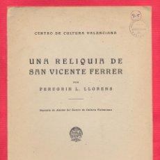 Libros de segunda mano: CENTRO DE CULTURA VALENCIANA-UNA RELIQUIA DE SAN VICENTE FERRER POR PEREGRIN L. LLORENS 1955 LR4568R. Lote 101852111