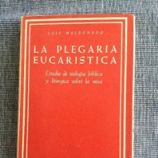 Libros de segunda mano: LA PLEGARIA EUCARÍSTICA. LUIS MALDONADO ARENAS.. Lote 101922235