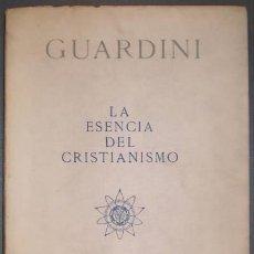 Libros de segunda mano: GUARDINI, ROMANO: LA ESENCIA DEL CRISTIANISMO. . Lote 101982939