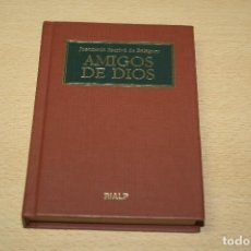 Libros de segunda mano: AMIGOS DE DIOS - JOSE MARÍA ESCRIVÁ DE BALAGUER. Lote 102065455
