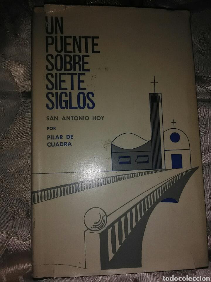 UN PUENTE SOBRE SIETE SIGLOS. SAN ANTONIO HOY. J. PILAR DE CUADRA. BAC. 1967. (Libros de Segunda Mano - Religión)