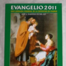 Libros de segunda mano: EVANGELIO 2011. XXVI JORNADA MUNDIAL DE LA JUVENTUS EN MADRID (EI). Lote 102500375