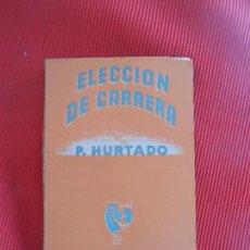 Libros de segunda mano: ELECCION DE CARRERA. Lote 102583063