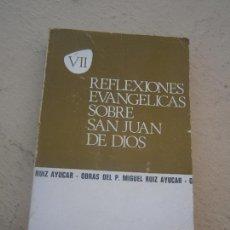 Libros de segunda mano: LIBRO REFLEXIONES EVANGÉLICAS SOBRE SAN JUAN DE DIOS 1968 ED. AP PRENSA MENSAJERO L-16548. Lote 102633367