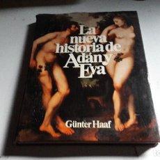 Libros de segunda mano: LA NUEVA HISTORIA DE ADAN Y EVA.....GUNTER HAAF.....1979.... Lote 102806615
