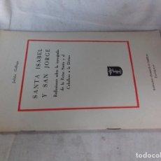 Libros de segunda mano: SANTA ISABEL Y SAN JORGE-REFLEXIONES SOBRE LA ICONOGRAFIA DE LA REINA SANTA Y EL CABALLERO A LO DIVI. Lote 102809503